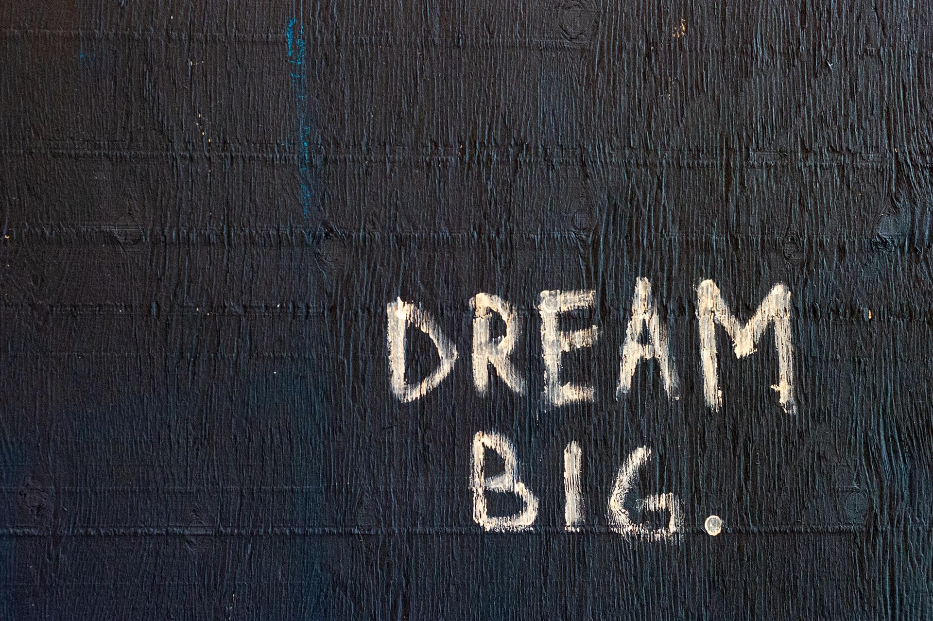 dream big frase como ter mais motivaçao na vida