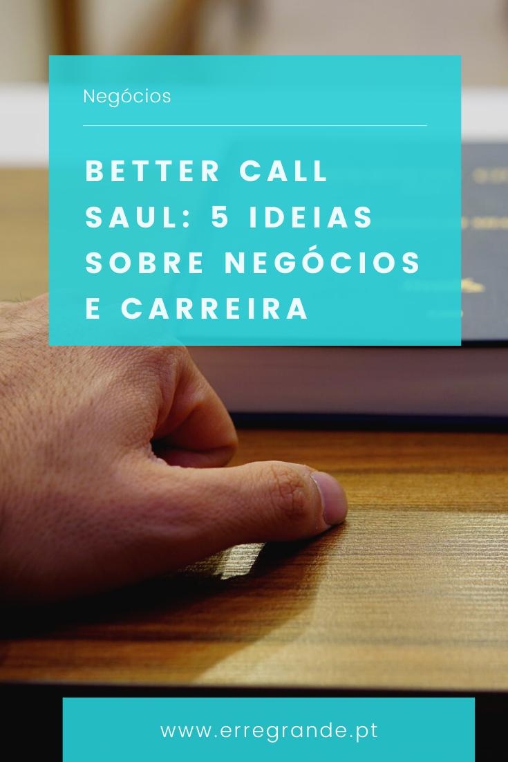 better call saul ideias sobre negocio e carreira